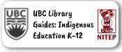 UBC Library Indigenous Education Guides